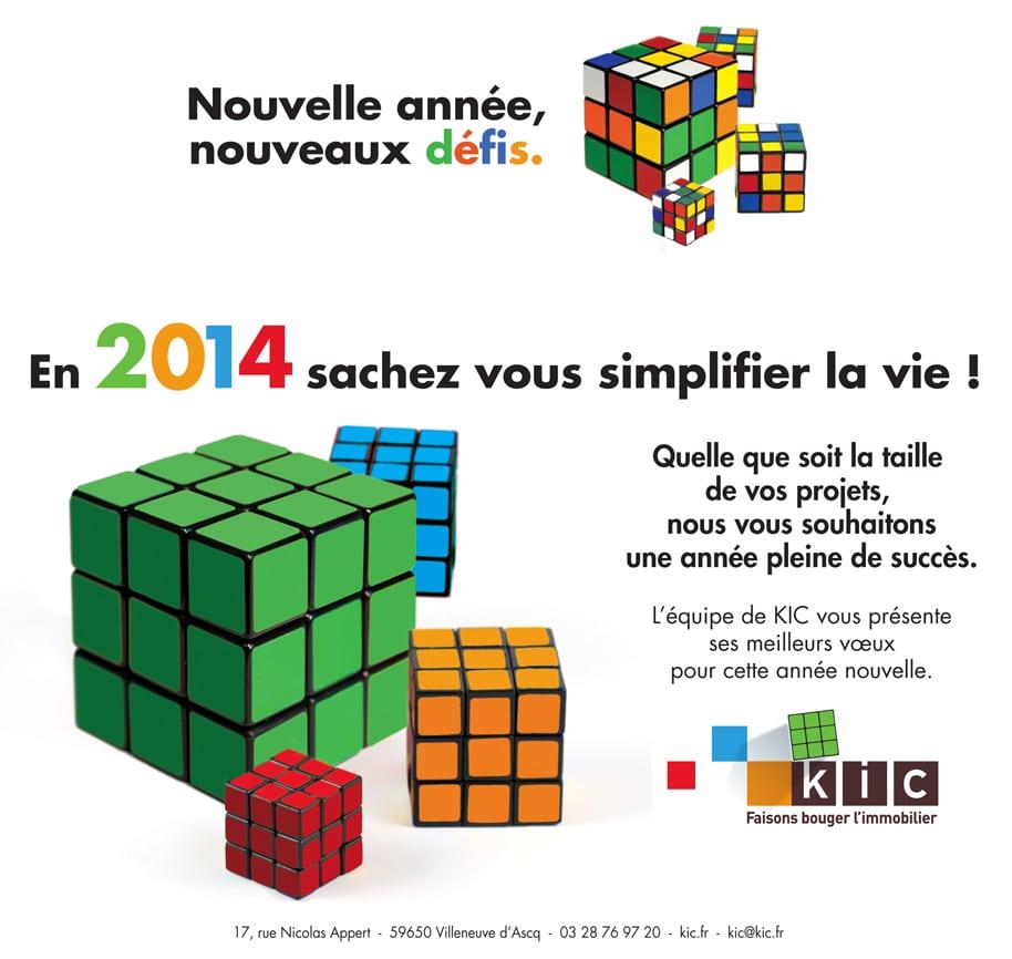 En 2014, sachez vous simplifier la vie ! L'équipe de KIC vous présente ses meilleurs voeux pour cette nouvelle année.  - Quelle que soit la taille de vos projets, nous vous souhaitons une année pleine de succès.